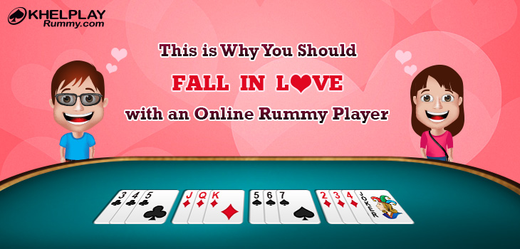Fall in Love with Online Rummy Player