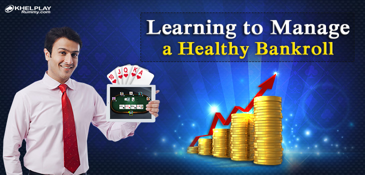 Learning to Manager a Healthy Balance in Rummy Account