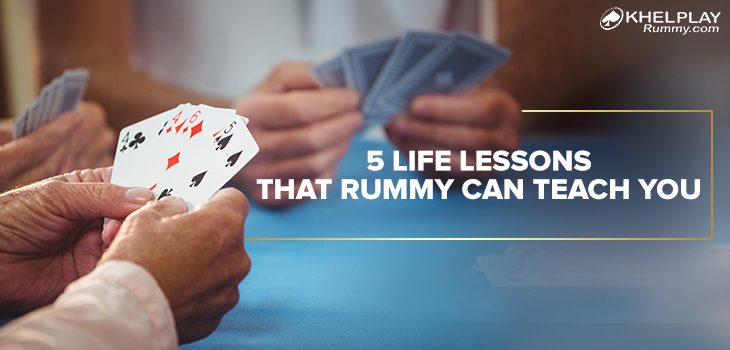 5 Life Lessons that Rummy can Teach You