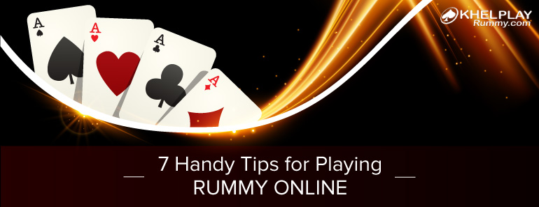 7 Handy Tips for Playing Rummy Online