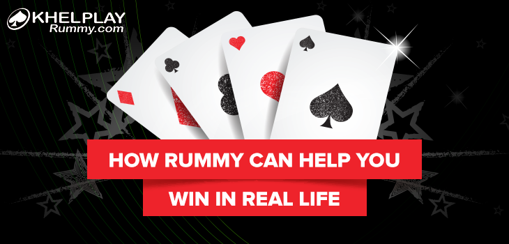 How Rummy Can Help you Win in Real Life