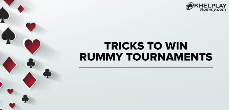 Tricks to Win Rummy Tournaments