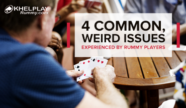 4 Common, Weird Issues Experienced By Rummy Players