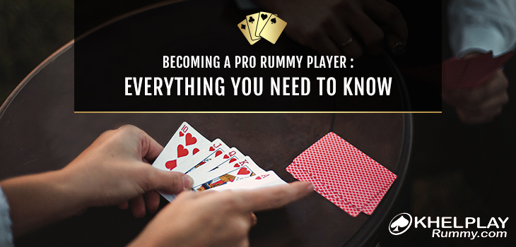 Becoming a Pro Rummy Player: Everything You Need To Know