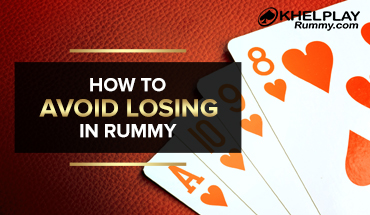How to Avoid Losing in Rummy