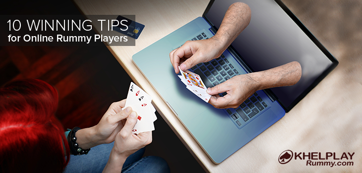 10 Winning Tips for Online Rummy Players