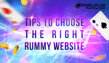 Tips to Choose the Right Rummy Website