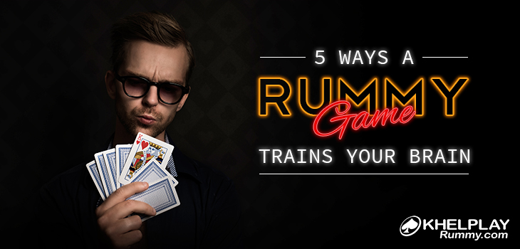 5 Ways a Rummy Game trains your Brain