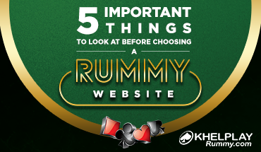 5 Important Things to look at Before Choosing a Rummy Website