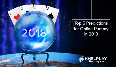 Top 5 Predictions for Online Rummy in 2018