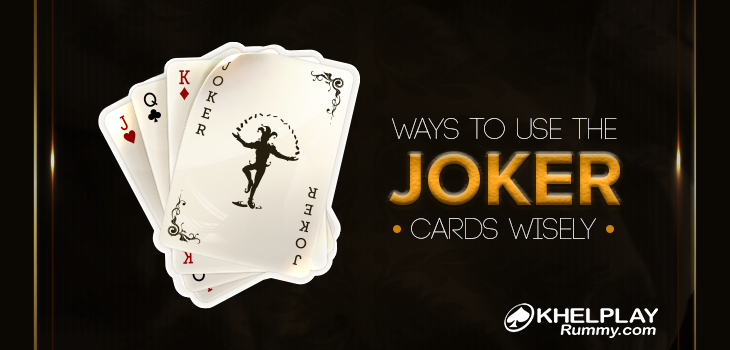 Ways To Use The Joker Cards Wisely
