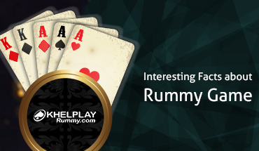 Interesting Facts about Rummy Game