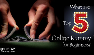 What are the top 5 Online Rummy Tips for Beginners?