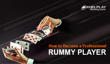 How to Become a Professional Rummy Player?