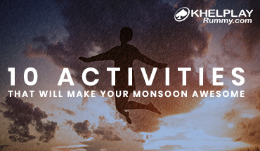 10 Activities That Will Make Your Monsoon Awesome