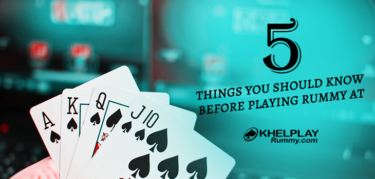 5 Things You Should Know Before Playing Rummy at KhelPlay Rummy