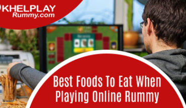 Best Foods to Eat when Playing Online Rummy
