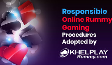Responsible Online Rummy Gaming Procedures Adopted by KhelPlay Rummy