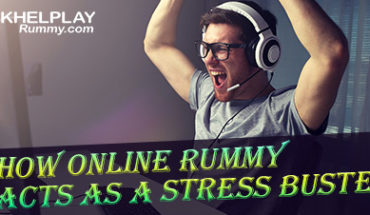 How Online Rummy Acts as a Stress Buster