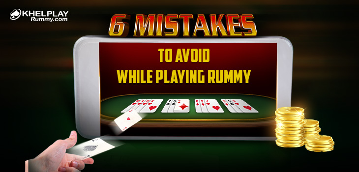 mistakes to avoild while playing rummy