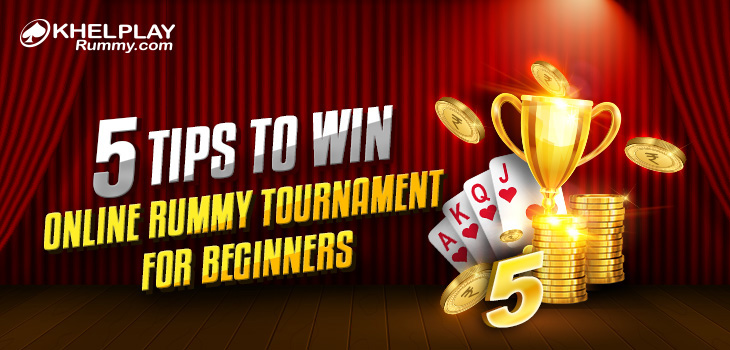 tips to win rummy tournament